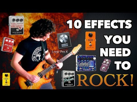 10 Effects Needed To Rock!