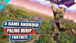 5 Game Android Paling Mirip Fortnite