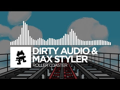 Dirty Audio & Max Styler - Roller Coaster [Monstercat Release]