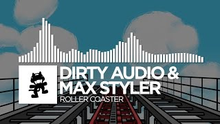 Repeat youtube video Dirty Audio & Max Styler - Roller Coaster [Monstercat Release]