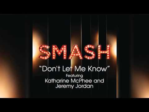 Don't Let Me Know - SMASH Cast
