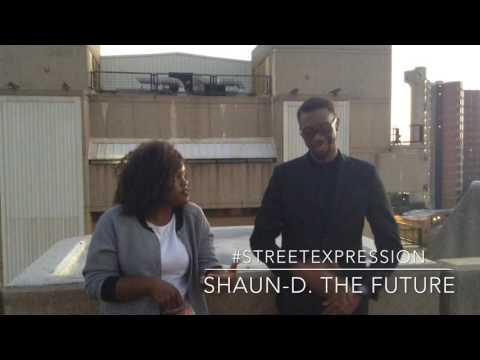 #STREETEXPRESSION #SHAUN.D THE FUTURE