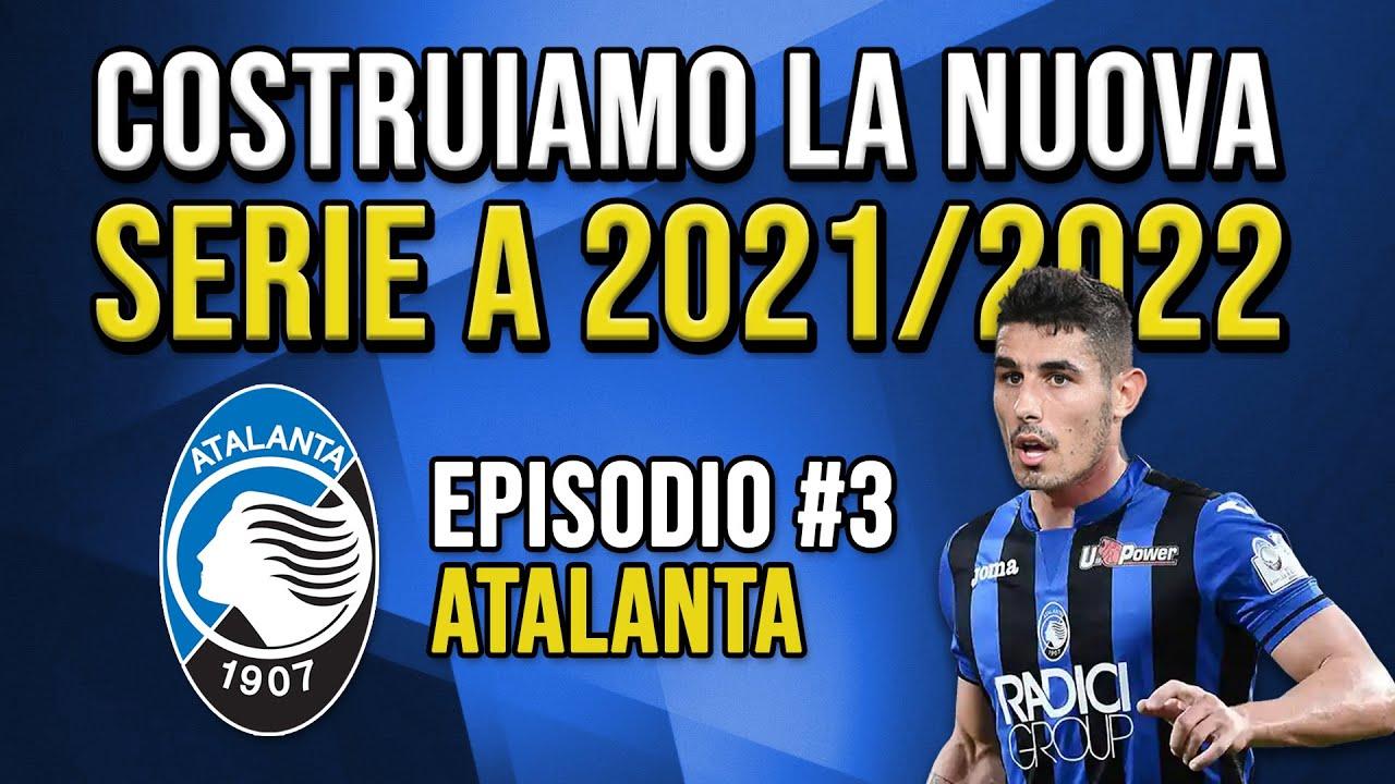 COSTRUIAMO LA NUOVA ATALANTA - SERIE A 2021/22