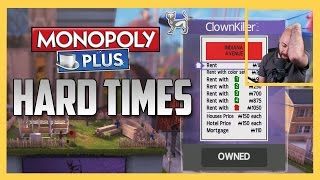 "Monopoly Plus - ""HARD TIMES"""