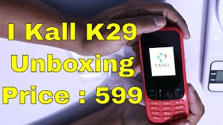 I Kall K29 Unboxing | Cheapest Feature Phone | Rs.599 Dual Sim Phone