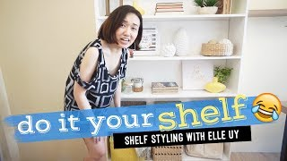 Paano Artehan Ang Shelves // Shelf Styling by Elle Uy