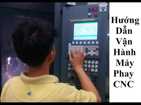 Hướng Dẫn Vận Hành Gia Công Trong Máy Phay CNC