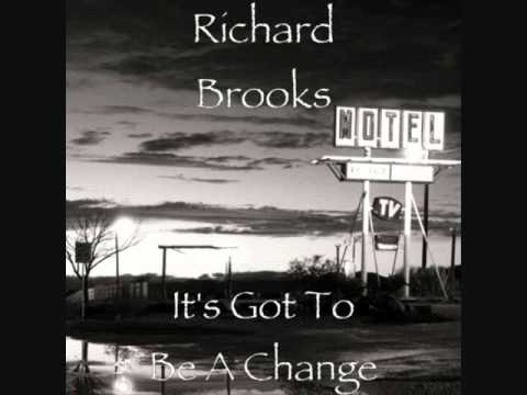 It's Got To Be A Change: Richard Brooks