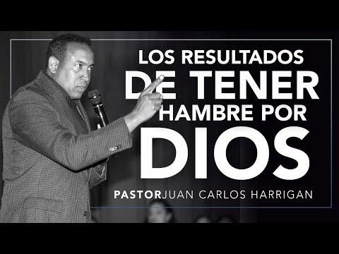 LOS RESULTADOS DE TENER HAMBRE POR DIOS | Pastor Juan Carlos Harrigan |