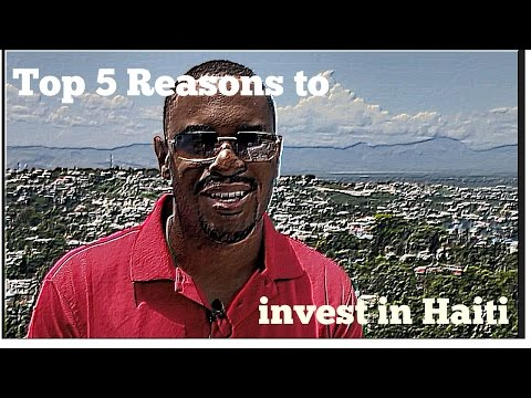 Top 5 Reasons to Invest in Haiti