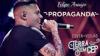 Baixar Felipe Araújo - Propaganda Cover+Violão (Jorge e Mateus, TERRA SEM CEP)