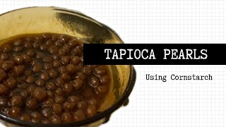 HOW TO MAKE TAPIOCA PEARLS WITHOUT TAPIOCA STARCH