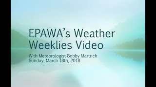 Weather Weeklies video Sunday March 18th, 2018