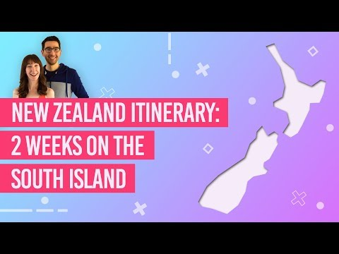 New Zealand Itinerary: 2 Weeks On The South Island