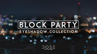 Block Party, Swatch Party   New Dose of Colors Eyeshadow Collection