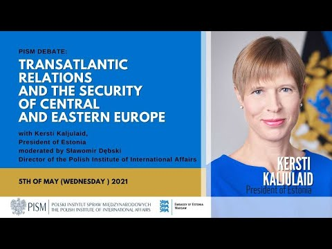 Transatlantic Relations and the Security of Central and Eastern Europe with President of Estonia