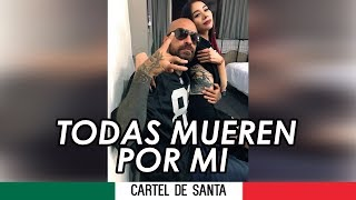 Cartel de Santa // Todas Mueren Por mi // Con letra // Rap Mexicano