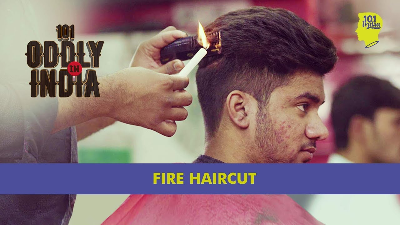 fire haircut in new delhi | oddly in india - youtube