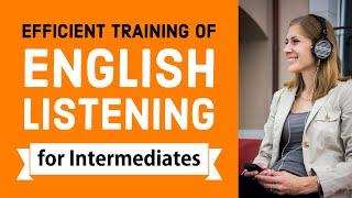 Efficient training of English listening - Intermediate Level