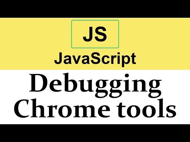 #32 Debugging in JavaScript using Chrome Dev tools   Console Log Method