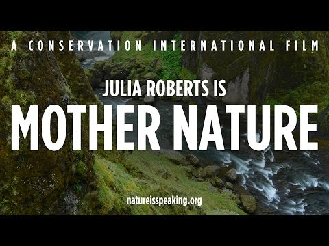 Nature Is Speaking – Julia Roberts is Mother Nature | Conser