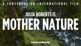 nature is speaking – julia roberts is mother nature conservation international ci