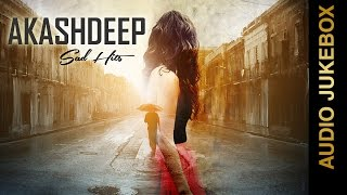 New Punjabi Songs 2015 | AKASHDEEP SAD HITS | Punjabi Sad Songs 2015