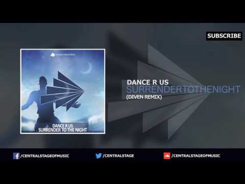Dance R Us - Surrender To The Night (Diven Remix)