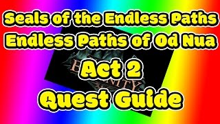 Seals of the Endless Paths ► Pillars of Eternity ► Endless Paths of Od Nua ► Act 2 ► Quest Guide