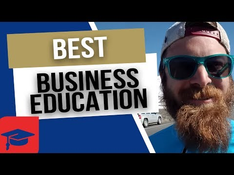 The Best Business Education Ever!
