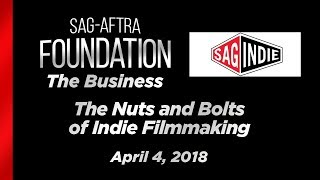 The Business: The Nuts and Bolts of Indie Filmmaking