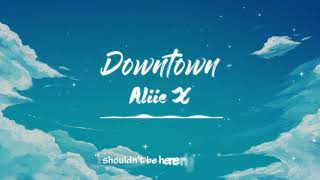[Kara & Vietsub] Downtown - Allie X