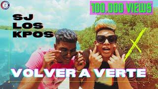 SJ Los Kpos - Volver a Verte [OFFICIAL]