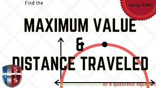 How To Find The Maximum Value And Distance Traveled Of A Quadratic Equation