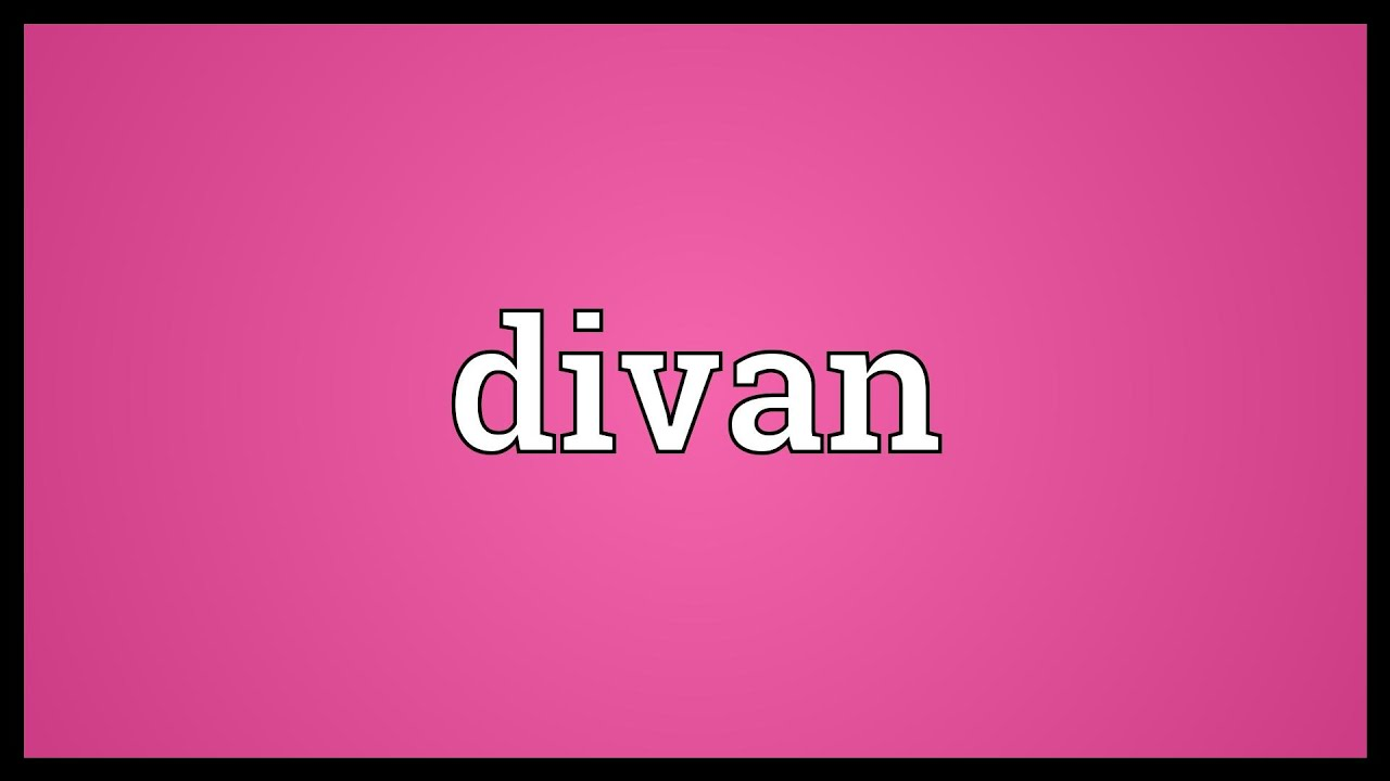 Divan meaning youtube for Divan meaning