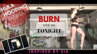 Hula Hoop Dance | Burn With Me Tonight