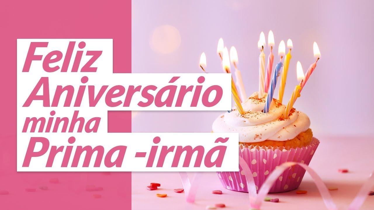 Feliz Aniversário Minha Querida Irmã: Feliz Aniversário, Minha Prima-irmã
