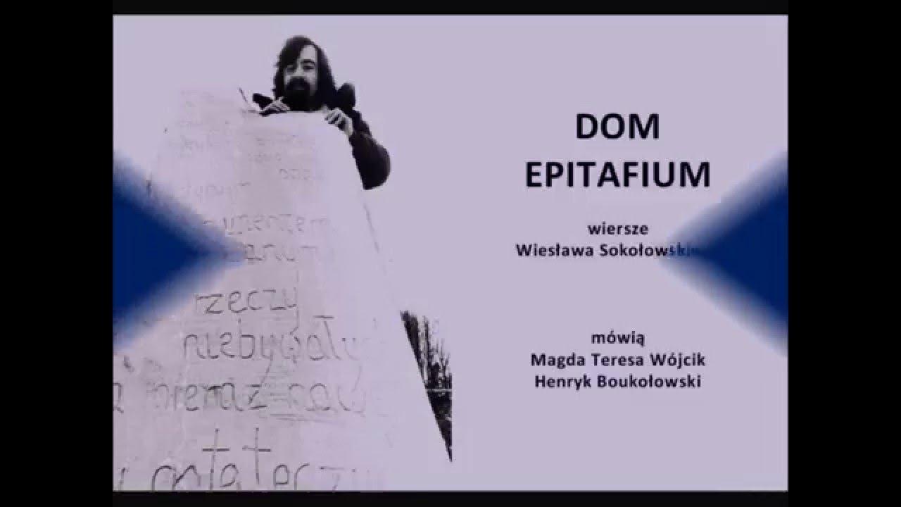 Dom I Epitafium Wiersze Wiesław Sokołowski Mówią Magda Teresa Wójcik I Henryk Boukołowski