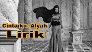 Alyah - Cintaiku Lirik OST Korban Kasih