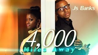 "Js Banks - ""4,000 Miles Away"" 