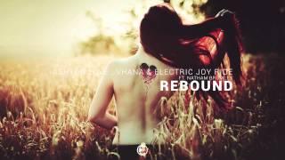 Ashton Love, Vhana & Electric Joy Ride Ft. Nathan Brumley - Rebound
