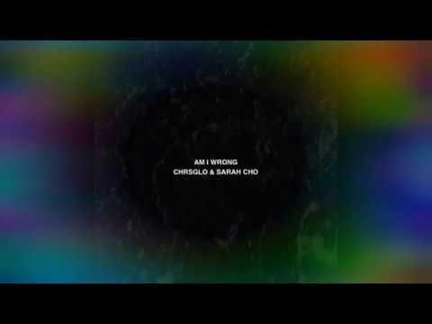 Am I Wrong Feat. Sarah Cho (Official Lyrics)