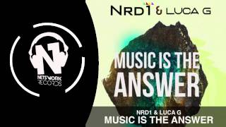 Nrd1 & Luca G - Music Is The Answer (Teaser)