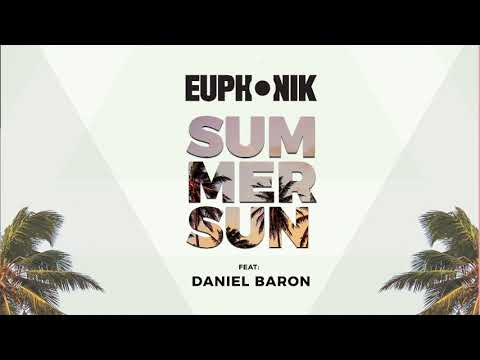 Euphonik Ft. Daniel Baron - Summer Sun (Official Audio)