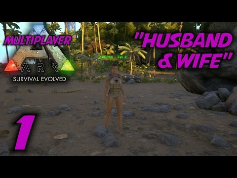 """ARK: Survival Evolved Husband & Wife Gameplay / Let's Play (S-2) -Ep. 1- """"Husband & Wife"""""""
