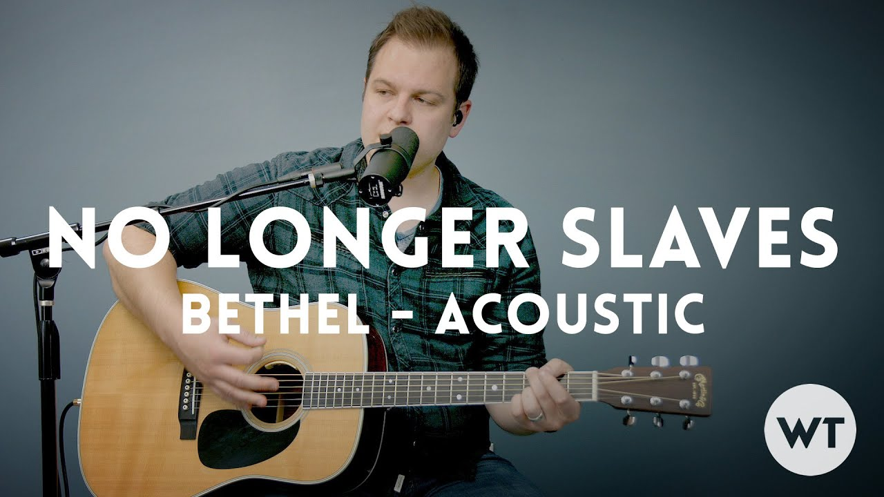 No longer slaves bethel music acoustic with chords youtube hexwebz Images