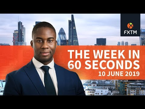 The week in 60 seconds | FXTM | 10/06/2019