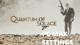 007 Quantum Of Solace GamePlay Max Settings PC 60FPS
