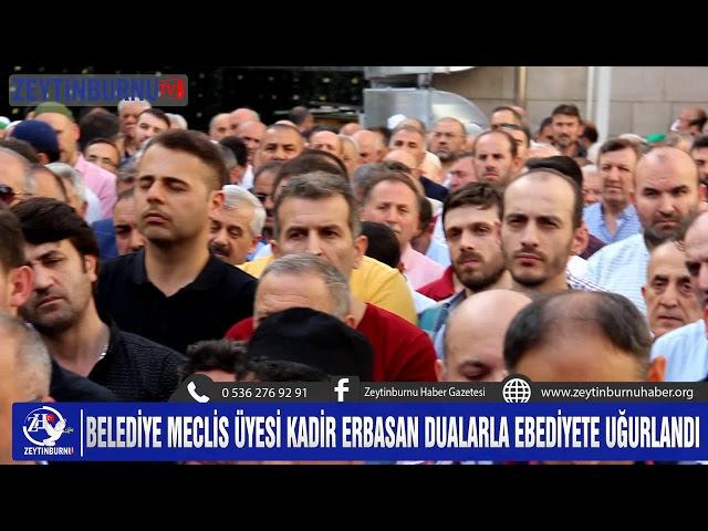 Meclis Üyesi Kadir Erbasan toprağa verildi
