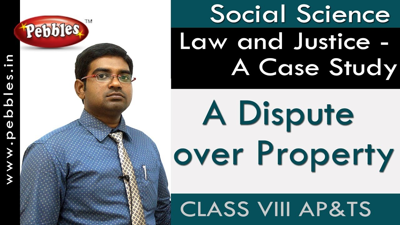 A Dispute over Property : Law and Justice - A Case Study | Social | Class 8  | AP&TS Syllabus